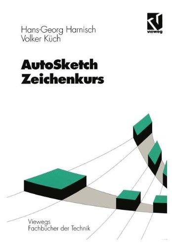 AutoSketch - Zeichenkurs (Viewegs Fachbücher der Technik)