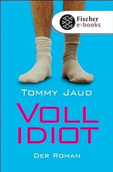 Vollidiot: Der Roman von [Jaud, Tommy]