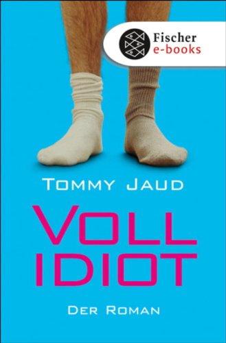 Vollidiot: Der Roman