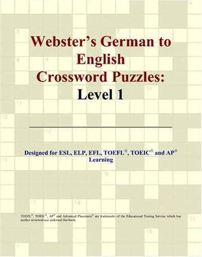 Webster's German to English Crossword Puzzles: Level 1 by Philip M. Parker (2006-02-10)