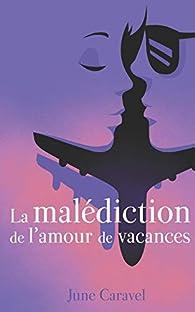 La malédiction de l'amour de vacances par June Caravel