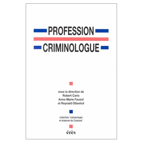 Profession criminologue : Spécialisation ou professionnalisation ?