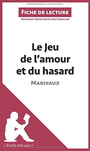 Le Jeu de l'amour et du hasard de Marivaux (Fiche de lecture): Résumé complet et analyse détaillée de l'oeuvre