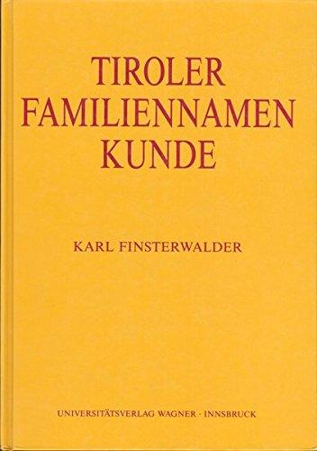 Tiroler Familiennamenkunde: Sprach- und Kulturgeschichte von Personen-, Familien- und Hofnamen (Schlern-Schriften)