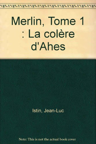 Merlin, tome 1 : la colère d'Ahes