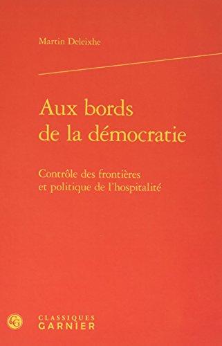 Aux bords de la dmocratie : Contrle des frontires et politique de l'hospitalit