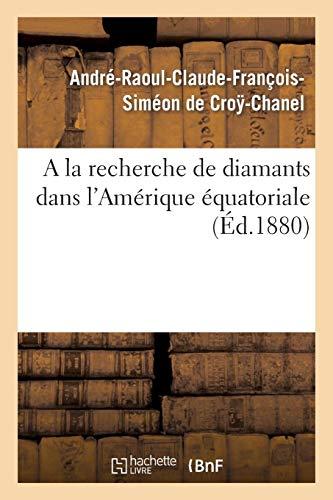 a la Recherche de Diamants Dans l'Amérique Équatoriale (Litterature) - Diamant Chanel