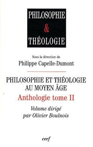 Anthologie : Tome 2, Philosophie et théologie au Moyen Age par Philippe Capelle-Dumont