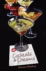 Cocktails & Dreams by Autumn Markus (2012-07-17)