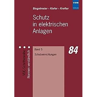 Schutz in elektrischen Anlagen, Bd.5, Schutzeinrichtungen (VDE-Schriftenreihe - Normen verständlich)