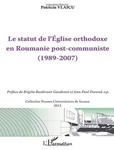 Le statut de l'Eglise orthodoxe en Roumanie post-communiste