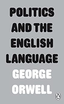 Politics and the English Language (Penguin Modern Classics) by [Orwell, George]