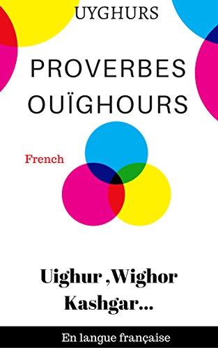 Descargar Libro Ouïghours Proverbes: ( français ) de Ouïghours Folklore