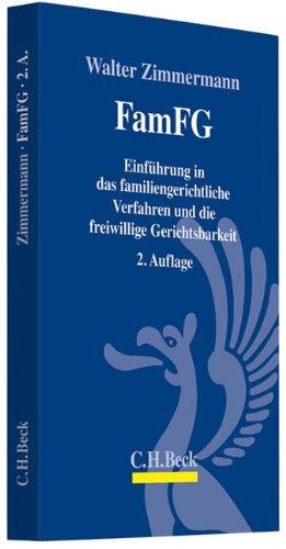 FamFG: Einführung in das familiengerichtliche Verfahren und die freiwillige Gerichtsbarkeit