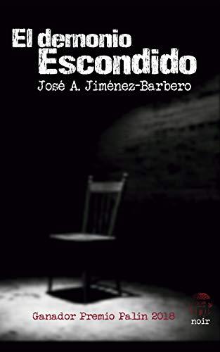 El demonio escondido: GANADOR PREMIO DE NOVELA PALIN 2018 eBook: José Antonio Jiménez-Barbero, Ed. Dokusou, Ediciones Dokusou: Amazon.es: Tienda Kindle