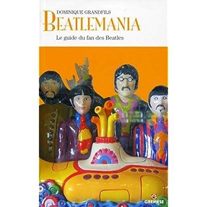 Beatlemania: Le guide du fan des Beatles.