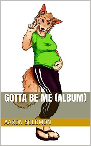 Gotta Be Me (Album) (English Edition)