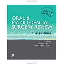 Oral & Maxillofacial Surgery Review: A Study Guide