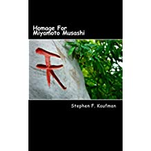 Homage For Miyamoto Musashi: One Hundred Twenty-Two Haiku