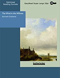 The Wind in the Willows: [EasyRead Super Large 20pt Edition] by Kenneth Grahame (2007-12-12)