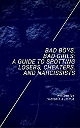 Bad Boys, Bad Girls: A Guide to Spotting Losers, Cheaters, and Narcissists (Gaslight Survivor Book 4)