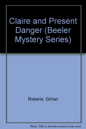 Claire and Present Danger: An Amanda Pepper Mystery (Beeler Large Print Mystery Series)