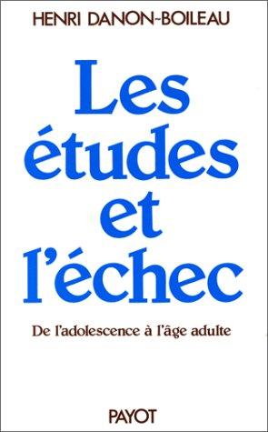 Les Etudes et l'chec : De l'adolescence  l'ge adulte