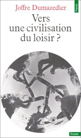 Vers une civilisation du loisir?