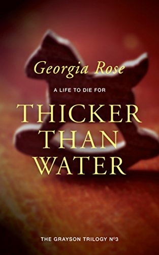 Thicker Than Water (Book 3 of The Grayson Trilogy) by Georgia Rose