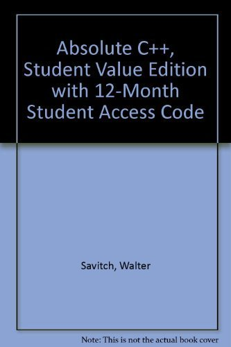 Absolute C++, Student Value Edition (5th Edition) by Savitch, Walter Published by Addison-Wesley 5th (fifth) edition (2012) Loose Leaf