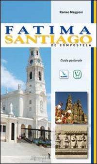 Fatima. Santiago de Compostela. Guida pastorale