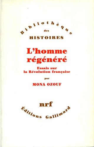 L'Homme régénéré - Essais sur la Révolution française: Essais sur la Révolution française (Bibliothèque des Histoires)