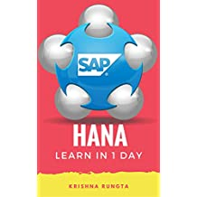 Learn HANA in 1 Day: Definitive Guide to Learn SAP HANA for Beginners