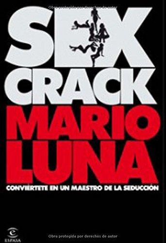 Descargar Libro Sex crack: Conviértete en un maestro de seducción de Mario Luna