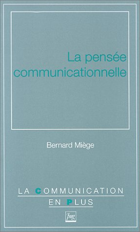 La pensée communicationnelle