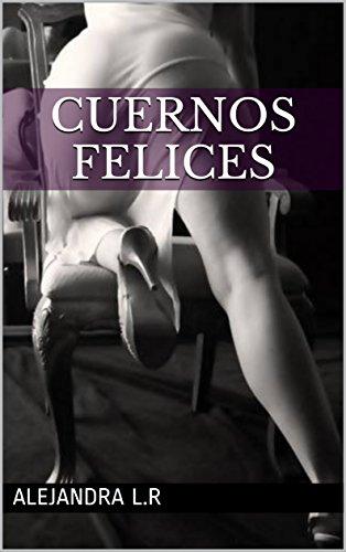 CUERNOS FELICES por ALEJANDRA L.R