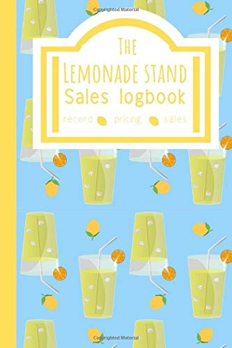 ales Logbook: Creative First business For Young Children Teach The Importance Of Making money, Journal For Lemonade Stand. ()
