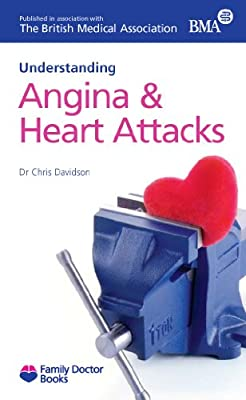 Angina and Heart Attacks (Understanding) (Family Doctor Books) by Family Doctor Publications Ltd