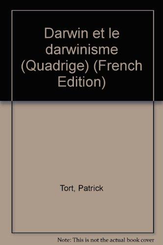 Darwin et le darwinisme par Patrick Tort