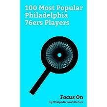 Focus On: 100 Most Popular Philadelphia 76ers Players: Allen Iverson, Charles Barkley,