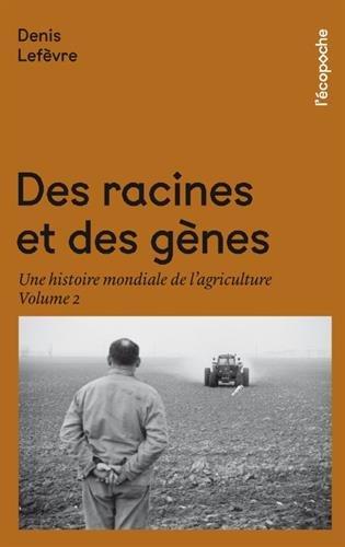 Des racines et des gènes : Une histoire de l'agriculture, volume 2