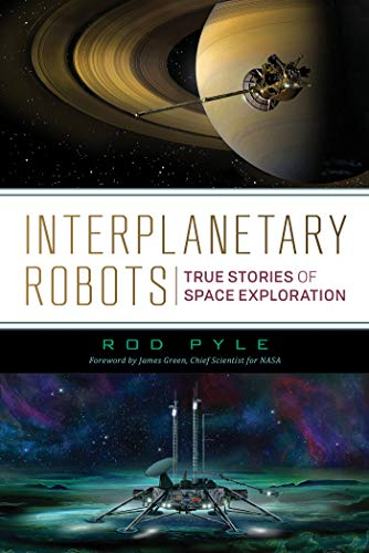 Interplanetary Robots: True Stories of Space Exploration (English Edition)