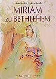 Miriam zu Bethlehem: Eine Legende - Jakob Streit