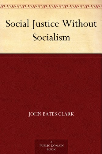 Social Justice Without Socialism (English Edition)