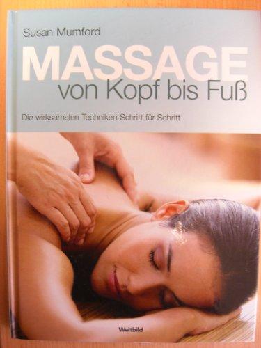 Massagen von Kopf bis Fuß. Die wirksamsten Techniken Schritt für Schritt.