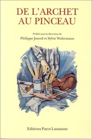 De l'archet au pinceau : Rencontres entre musique et arts visuels en Suisse romande par Philippe Junod