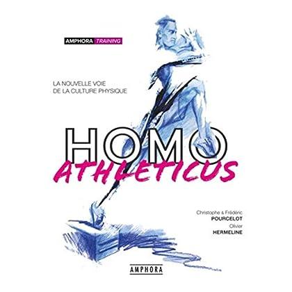 Homo athleticus : La nouvelle voie de la culture physique