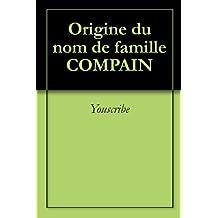 Origine du nom de famille COMPAIN (Oeuvres courtes)
