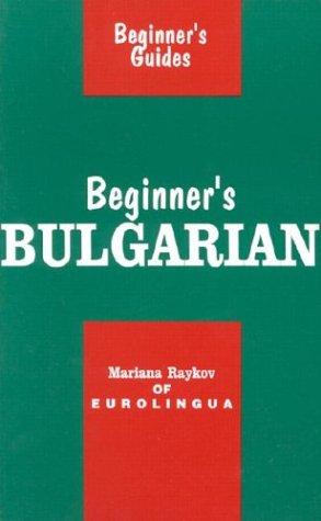 Beginner's Bulgarian (Beginner's Guides)