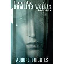 La meute des Howling wolves: première partie